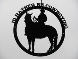 Id Rather Be Cowboying SIgn